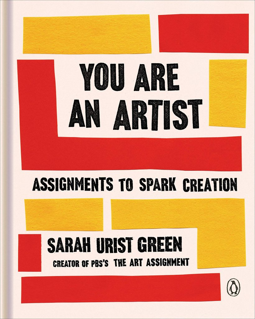 Sarah Urist Green's You Are an Artist, a great book for creative high school graduates