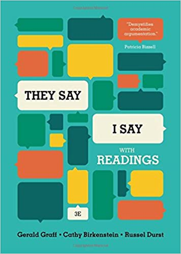 Gerald Graff and Cathy Birkenstein's They Say / I Say: The Moves That Matter in Academic Writing, a perfect book for high school graduates